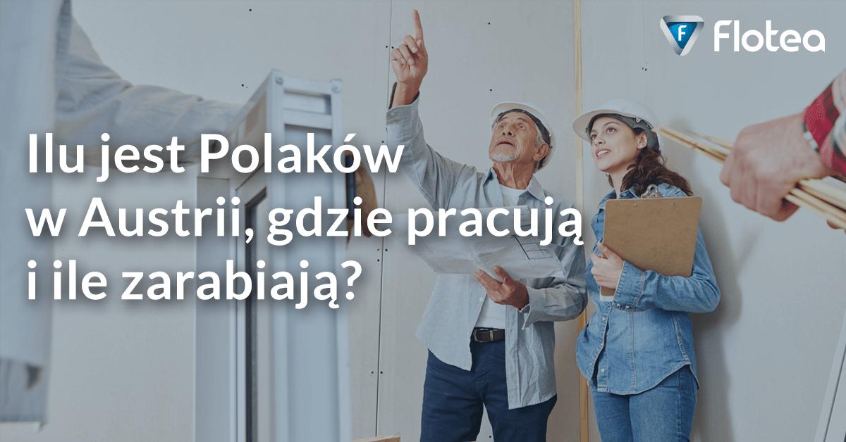 Ilu jest Polaków w Austrii, gdzie pracują i ile zarabiają?