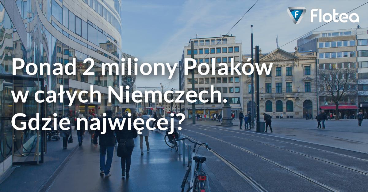 Ponad 2 miliony Polaków w Niemczech. Gdzie najwięcej?