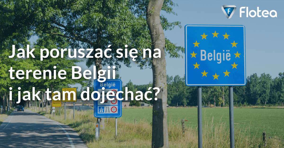 Jak poruszać się na terenie Belgii i jak tam dojechać?