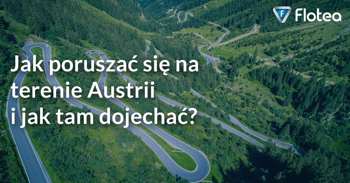 Jak dojechać do Austrii i jak podróżować po tym kraju?