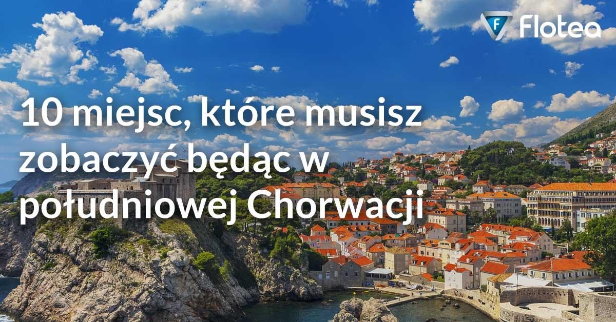 10 miejsc, które musisz zobaczyć będąc w południowej Chorwacji