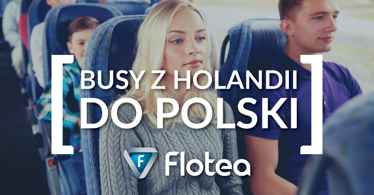 Busy z Holandii do Polski codziennie z flotea.pl