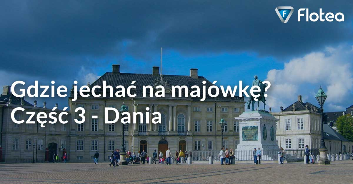 Dlaczego warto jechać do Danii?