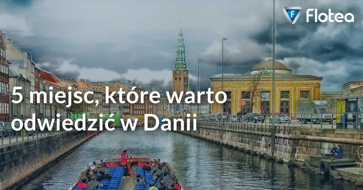 5 miejsc, które warto odwiedzić w Danii