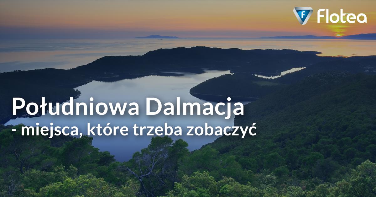 Południowa Dalmacja – miejsca, które trzeba zobaczyć