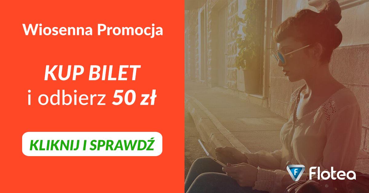 PROMOCJA WIOSENNA – kup bilet na przejazd i zdobądź 50 PLN